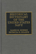 Historical Dictionary of the United States Navy Its Current Status As The World S