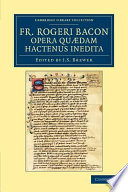 Fr  Rogeri Bacon Opera Qu dam Hactenus Inedita