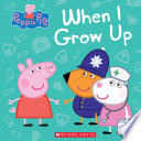 When I Grow Up  Peppa Pig