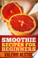 Smoothie Recipes For Beginners