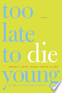 Too Late to Die Young Book PDF
