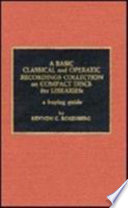 A Basic Classical And Operatic Recordings Collection On Compact Discs For Libraries