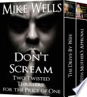 Don t Scream  Two Twisted Best Selling Thrillers for the Price of One  Plus Free Bonus Book