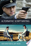 Alternative Scriptwriting : break them.unlike other screenwriting books, this unique guide...
