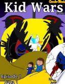 Kid Wars Episode 1 Saga 1