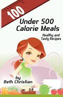 100 Under 500 Calorie Meals