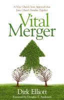 Vital Merger  A New Church Start Approach That Joins Church Families Together