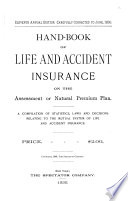 Hand book of Life and Accident Insurance on the Mutual Natural Premium Plan