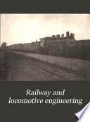 Railway and Locomotive Engineering