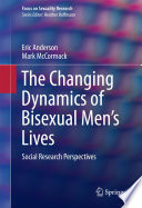 The Changing Dynamics of Bisexual Men s Lives