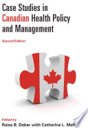 Case Studies in Canadian Health Policy and Management  Second Edition