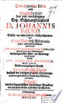 Das   rgerliche Leben und schreckliche Ende des viel ber  chtigen Ertz Schwartzk  nstlers D  Johannis Fausti