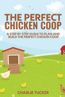 The Perfect Chicken Coop