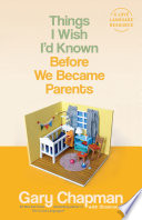 Things I Wish I d Known Before We Became Parents Book PDF