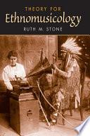 Theory for Ethnomusicology
