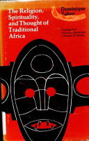 The Religion, Spirituality, and Thought of Traditional Africa
