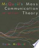 McQuail s Mass Communication Theory