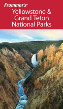 Frommer s Yellowstone   Grand Teton National Parks