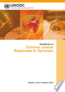 Handbook on Criminal Justice Responses to Terrorism