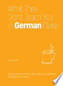 What They Didn t Teach You in German Class