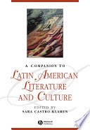 A Companion to Latin American Literature and Culture The Changes That Have Taken