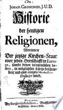 Johan. Groningii ... Historie der heutigen Religionen