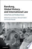 Bandung Global History And International Law book