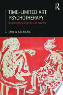 Time-Limited Art Psychotherapy : a watershed in the provision of...