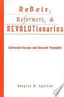 Rebels  Reformers    Revolutionaries Book PDF