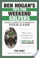 Ben Hogan s Tips for Weekend Golfers