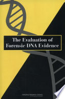 The Evaluation of Forensic DNA Evidence
