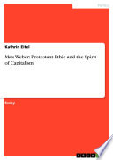Max Weber  Protestant Ethic and the Spirit of Capitalism