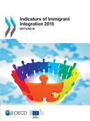 Indicators of Immigrant Integration 2015  Settling in