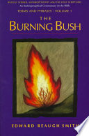 The Burning Bush : the twentieth-century dead sea and nag hammadi...