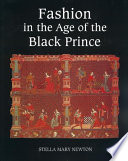 Fashion in the Age of the Black Prince