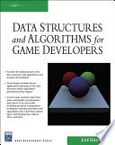 Data Structures and Algorithms for Game Developers