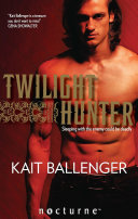 Twilight Hunter (Mills & Boon Nocturne) (The Execution Underground, Book 2)