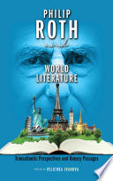 Philip Roth and World Literature  Transatlantic Perspectives and Uneasy Passages