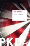 Solar Lottery : system. there are no elections, no...