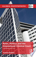 Rules  Politics  and the International Criminal Court