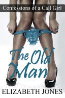 Confessions of a Call Girl  The Old Man  Older Man Younger Woman Spanking Submission Erotica