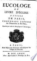 Eucologe ou Livre d Eglise    l usage de Paris  contenant l office des dimanches et des f  tes