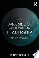 The Dark Side of Transformational Leadership