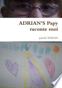 ADRIAN'S Papy raconte moi