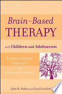 Brain Based Therapy With Children And Adolescents