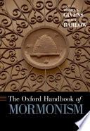 The Oxford Handbook of Mormonism