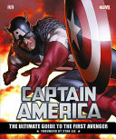 Marvel s Captain America  The Ultimate Guide to the First Avenger