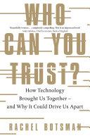 Who Can You Trust? by Rachel Botsman/