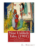 Nine Unlikely Tales   1901  by E  Nesbit  Children s Classics  Illustrated