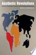 Aesthetic Revolutions and Twentieth Century Avant Garde Movements